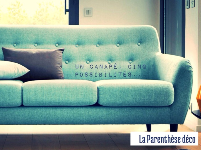 Un canapé, 5 possibilités